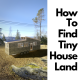 How To Find Tiny House Land